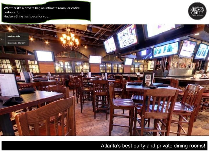 Whether it's a private bar, an intimate room, or entire restaurant,