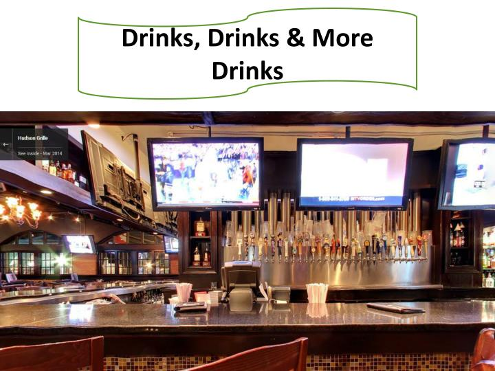 Drinks, Drinks & More Drinks