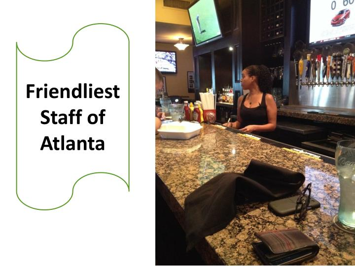 Friendliest Staff of Atlanta
