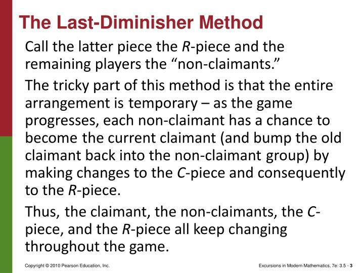 The Last-Diminisher Method
