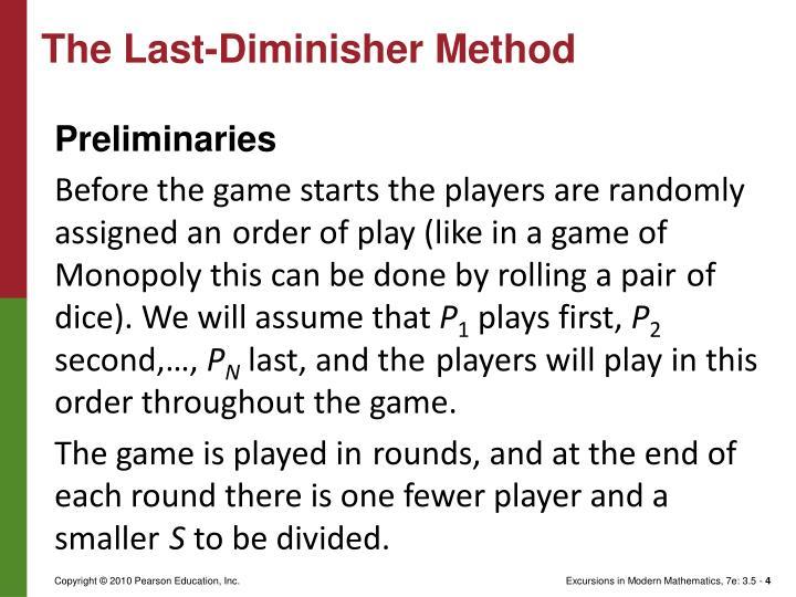The Last-Diminisher Method