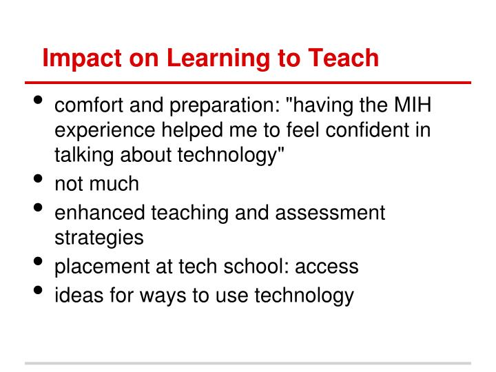 Impact on Learning to Teach
