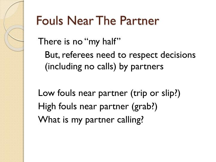 Fouls Near The Partner