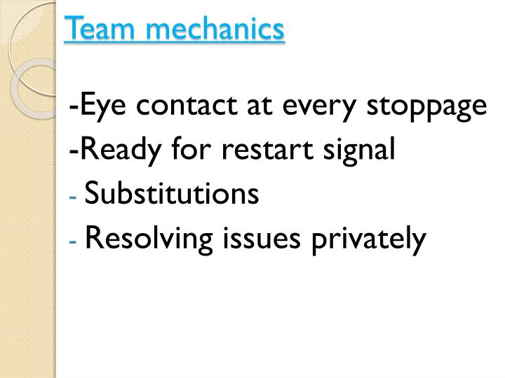 Team mechanics