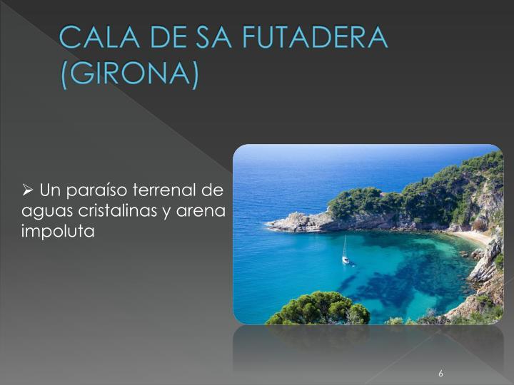 CALA DE SA FUTADERA (GIRONA)