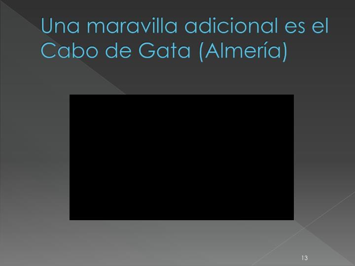 Una maravilla adicional es el Cabo de Gata (Almería)