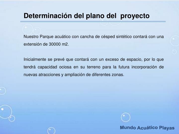 Determinación del plano del  proyecto