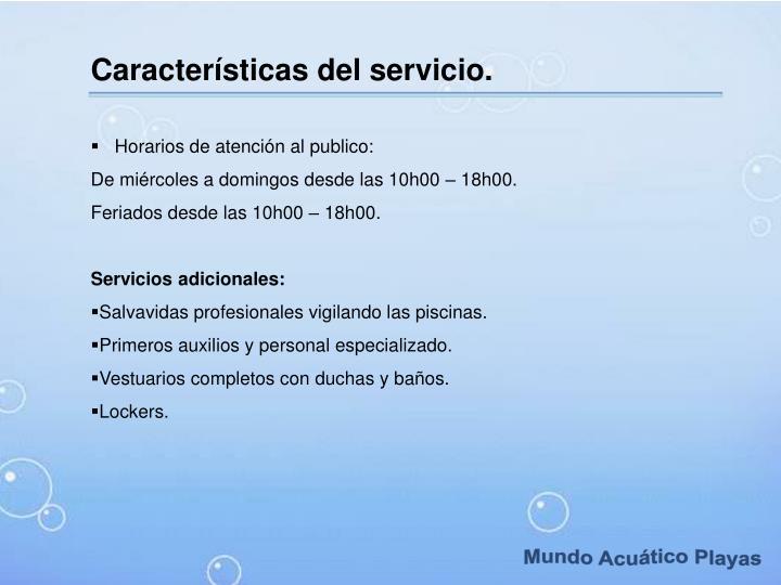 Características del servicio.