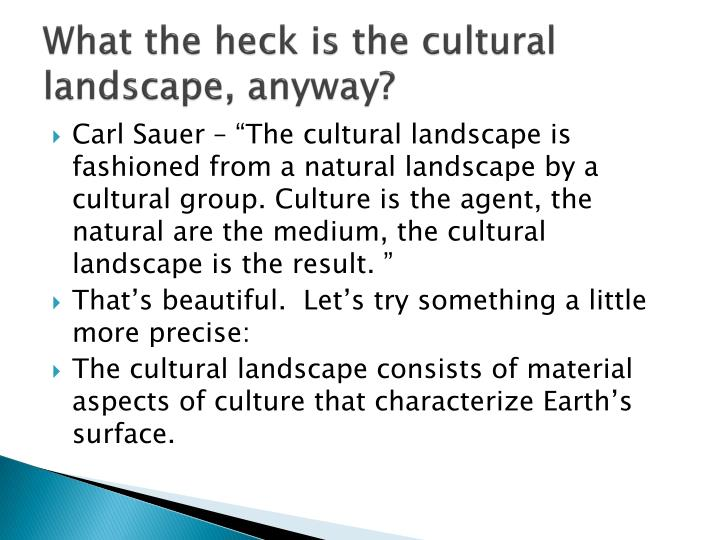 What the heck is the cultural landscape, anyway?
