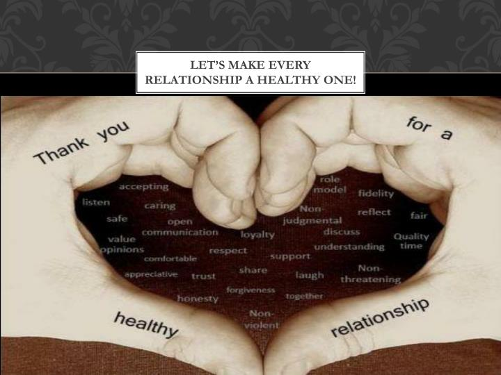 Let's make every relationship a healthy one!