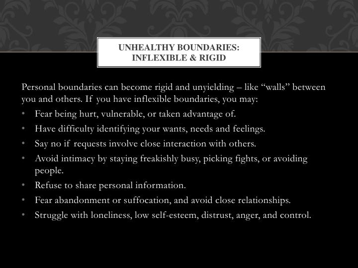 Unhealthy Boundaries: Inflexible & rigid