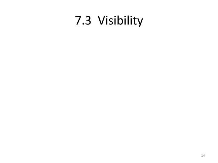 7.3  Visibility