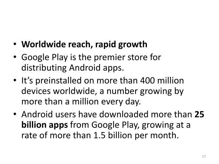 Worldwide reach, rapid growth