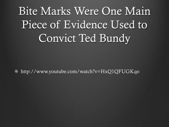 Bite Marks Were One Main Piece of Evidence Used to Convict Ted Bundy