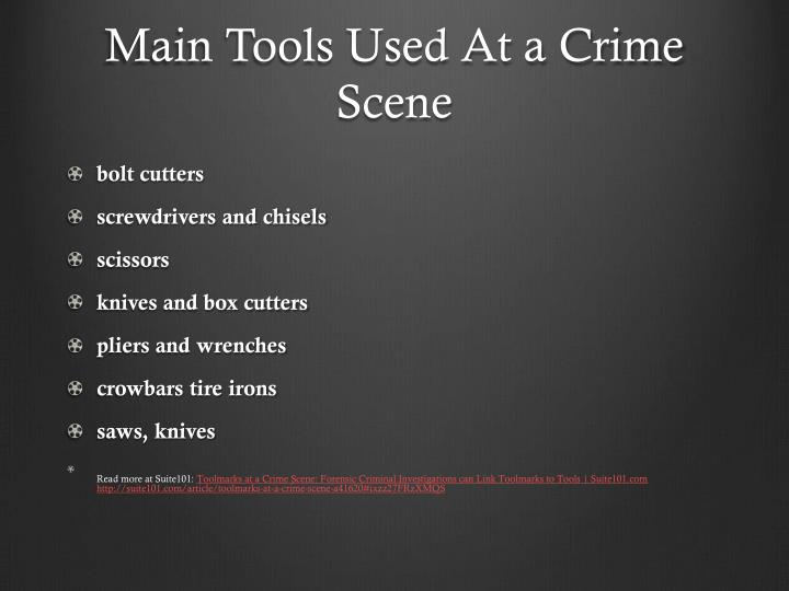 Main Tools Used At a Crime Scene