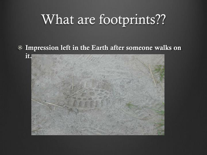 What are footprints??