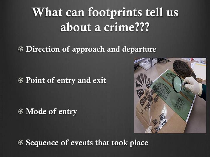 What can footprints tell us about a crime???