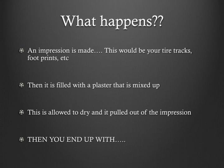 What happens??
