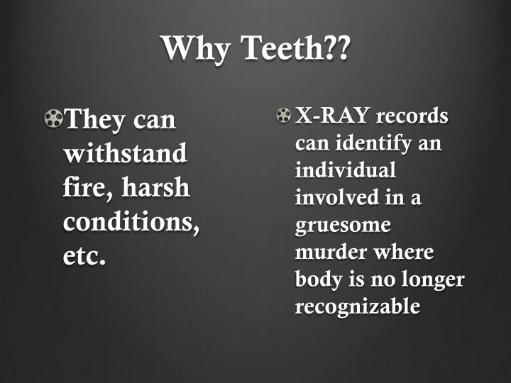 Why Teeth??
