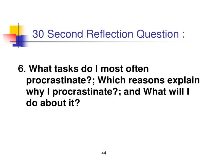 30 Second Reflection Question :