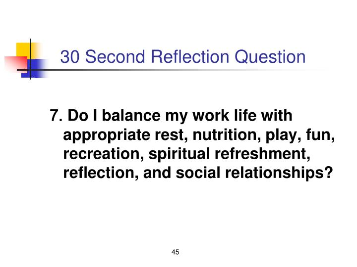 30 Second Reflection Question