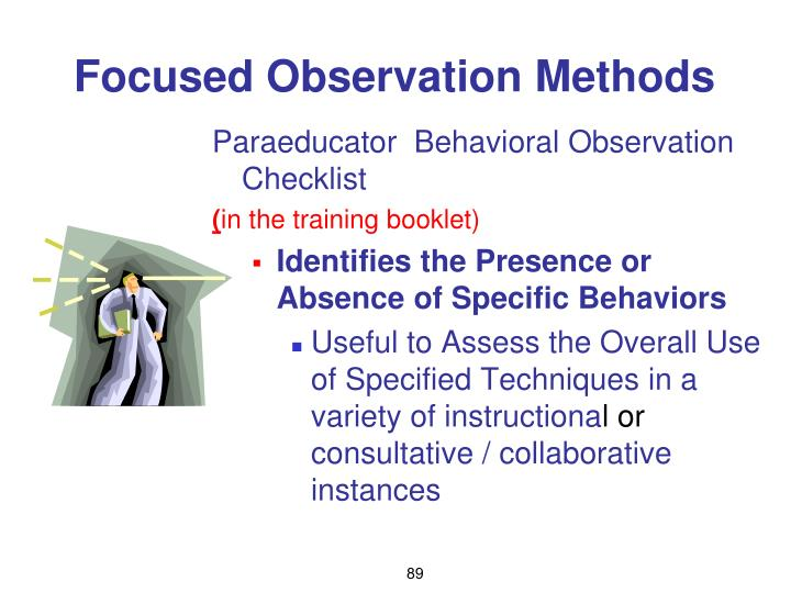 Focused Observation Methods
