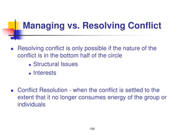 Managing vs. Resolving Conflict