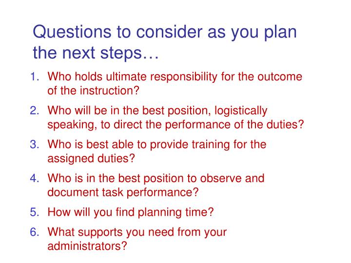 Questions to consider as you plan the next steps…