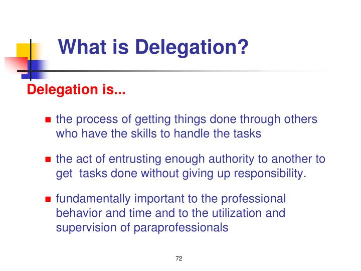 What is Delegation?