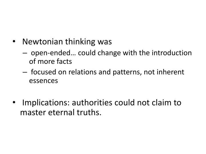 Newtonian thinking was