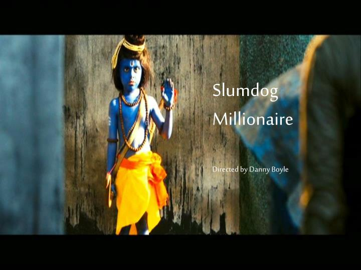"""slumdog millionaire review essay Slumdog millionaire- essay one important conflict from the film """"slumdog millionaire"""" directed by danny boyle, is between jamal (the main character of the film."""