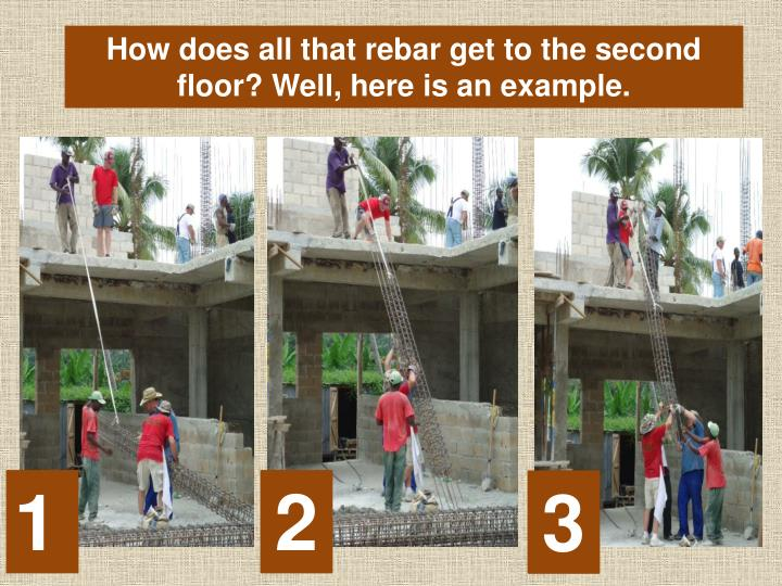 How does all that rebar get to the second floor? Well, here is an example.