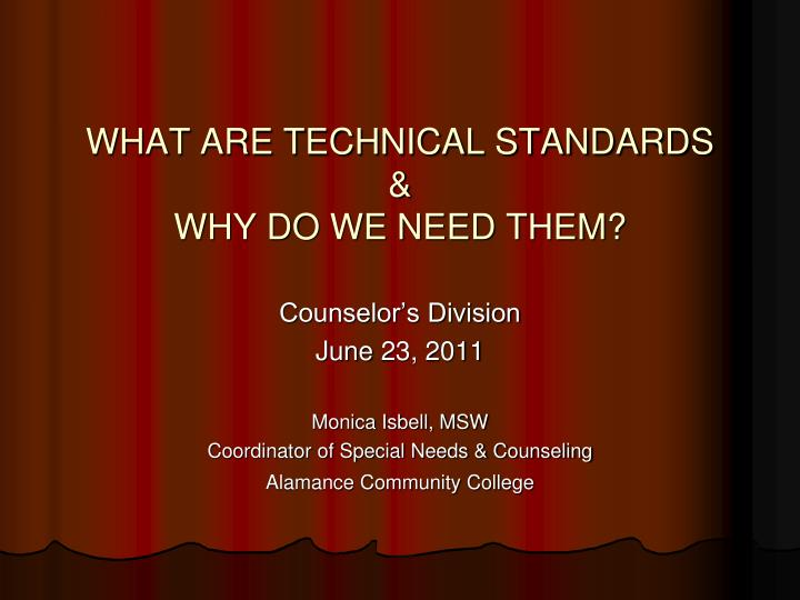 WHAT ARE TECHNICAL STANDARDS