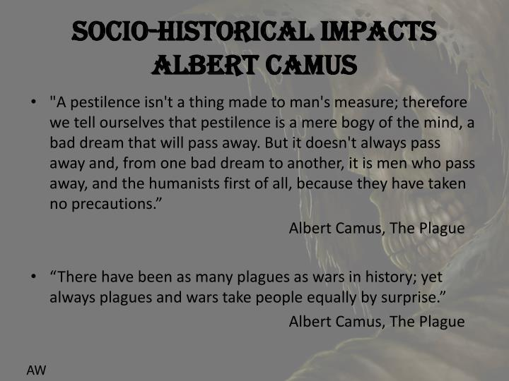 Socio historical impacts albert camus