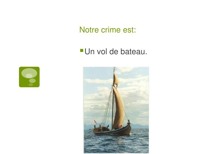 Notre crime est: