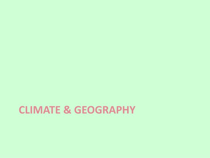 Climate & geography