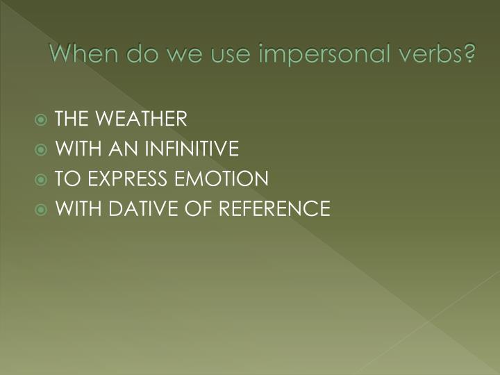 When do we use impersonal verbs?