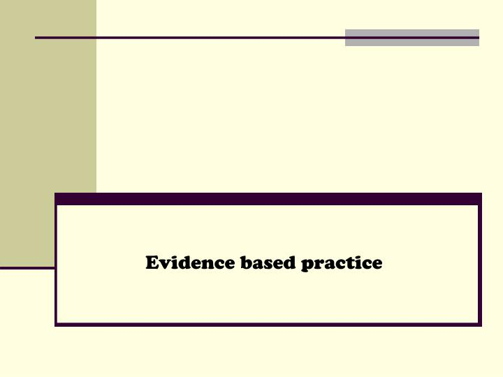 how do ethics relate to evidence based practice Evidence-based counseling: implications for counseling practice  and ability to relate evidence-based practice has the opportunity to move the.