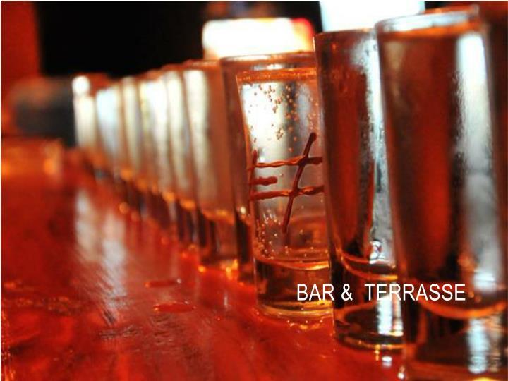 Bar &  Terrasse