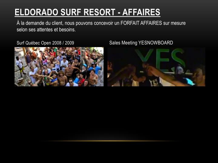 ELDORADO SURF RESORT - Affaires