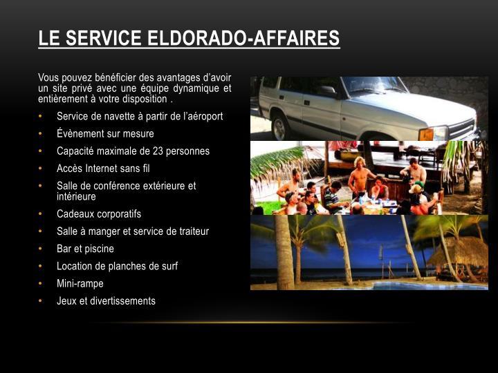 LE SERVICE ELDORADO-AFFAIRES