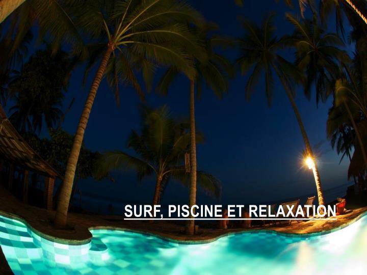 SURF, PISCINE ET RELAXATION