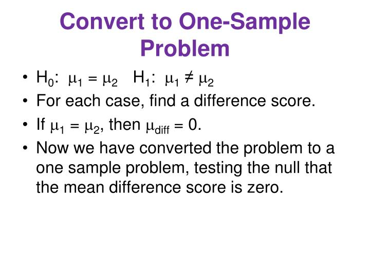 Convert to One-Sample Problem