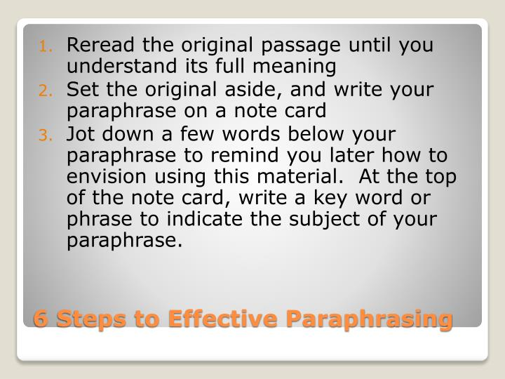 Reread the original passage until you understand its full meaning