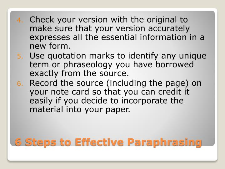 Check your version with the original to make sure that your version accurately expresses all the essential information in a new form.