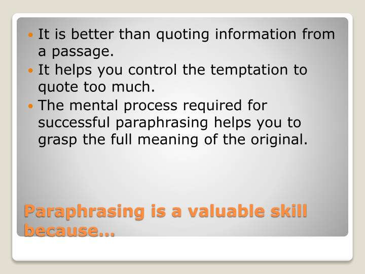 It is better than quoting information from a passage.