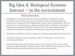 big idea 4 biological systems interact in the environment