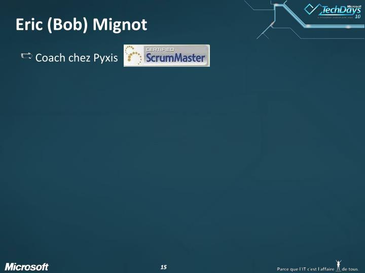 Eric (Bob) Mignot