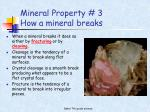 mineral property 3 how a mineral breaks