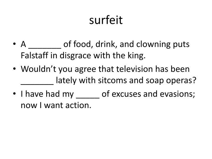 surfeit